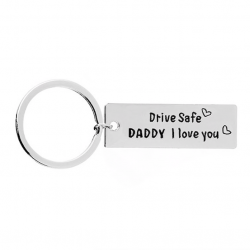 Drive Safe Daddy I Love You - keychain