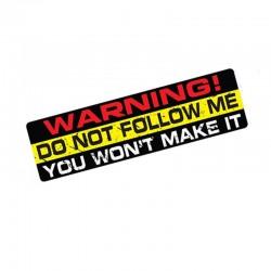 Do Not Follow Me You Won't Make It - winylowa naklejka na samochód 15 * 4 cm