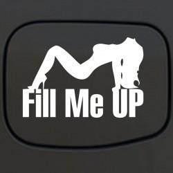 Fill Me Up - winylowa naklejka na samochód 12 * 18 cm